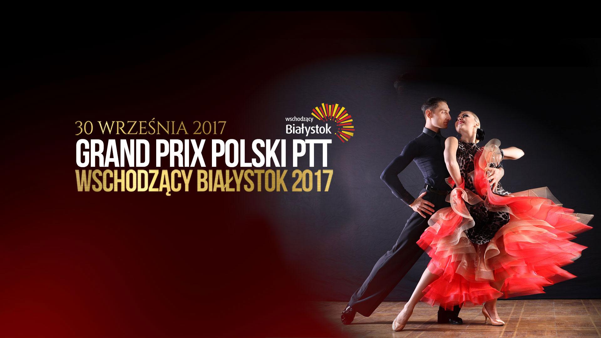 Grand Prix Polski PTT Wschodzący Białystok 2017